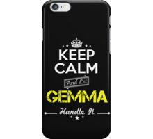 GEMMA KEEP CLAM AND LET  HANDLE IT - T Shirt, Hoodie, Hoodies, Year, Birthday iPhone Case/Skin