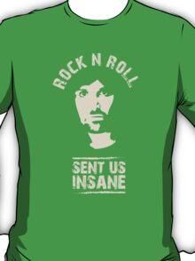 Rock n Roll Sent Us Insane T-Shirt