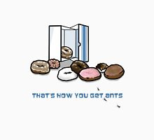 That's How You Get Ants T-Shirt