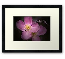 Pink Clematis & Missing You text card Framed Print