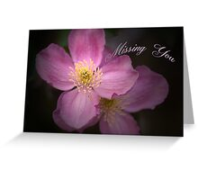Pink Clematis & Missing You text card Greeting Card
