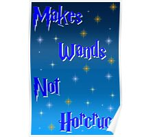 Makes Wand, Not Horcrucs! Poster