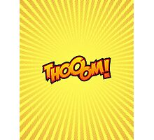 Thooom! Photographic Print