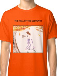 The Fall of the Eleventh Classic T-Shirt