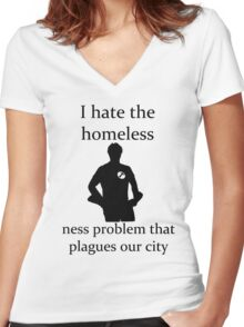 I hate the homeless- Women's Fitted V-Neck T-Shirt