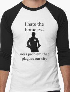 I hate the homeless- Men's Baseball ¾ T-Shirt