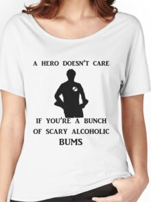 a hero doesn't care Women's Relaxed Fit T-Shirt