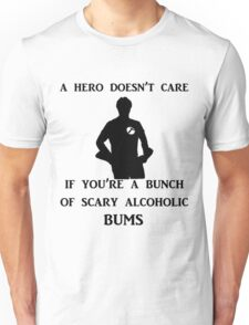 a hero doesn't care Unisex T-Shirt