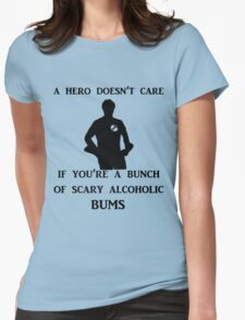 a hero doesn't care Womens Fitted T-Shirt