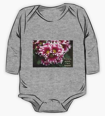 I'm not a grouch, I'm a bouquet. Kids Clothes
