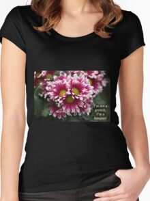 I'm not a grouch, I'm a bouquet. Women's Fitted Scoop T-Shirt