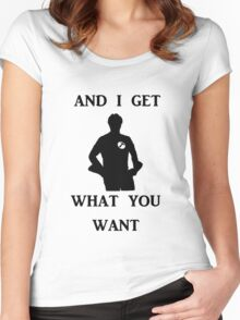 And I get what you want Women's Fitted Scoop T-Shirt