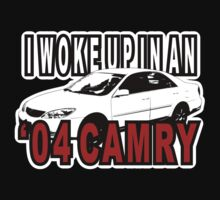 I Woke Up in an '04 Camry by AdobeAddicted