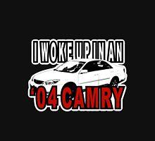 I Woke Up in an '04 Camry Unisex T-Shirt