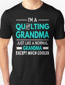 Quilting Grandma Is Much Cooler T-Shirt