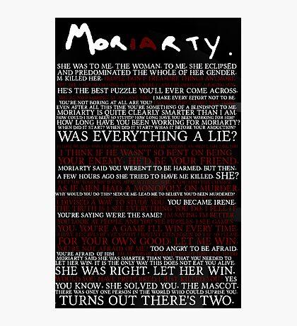 Mor(ia)rty (alternate) Photographic Print