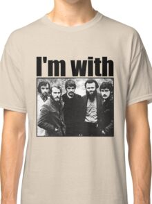 I'm with The Band Classic T-Shirt