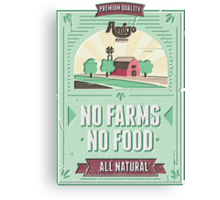 NO FARMS, NO FOOD Canvas Print