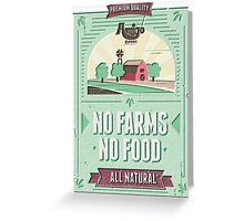 NO FARMS, NO FOOD Greeting Card