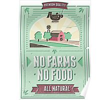 NO FARMS, NO FOOD Poster