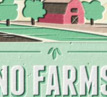 NO FARMS, NO FOOD Sticker