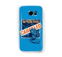 Apocalypse Canceled Samsung Galaxy Case/Skin