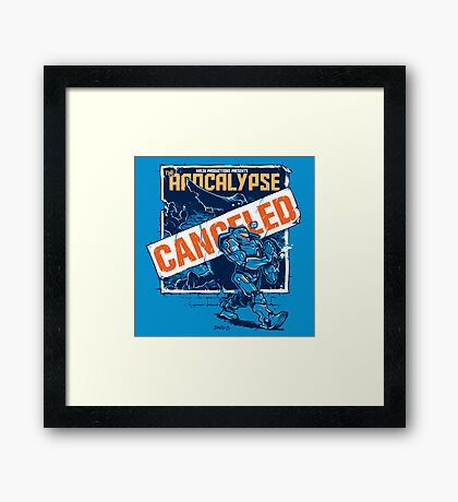 Apocalypse Canceled Framed Print