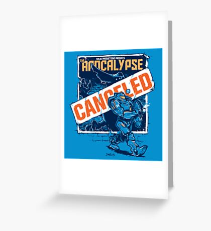 Apocalypse Canceled Greeting Card