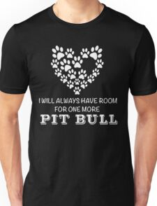 I Will Always Have Room For One More Pit Bull Unisex T-Shirt