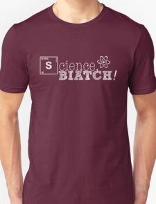Science, biatch! White Unisex T-Shirt