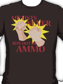 MY FISTS NEVER RUN OUT OF AMMO T-Shirt