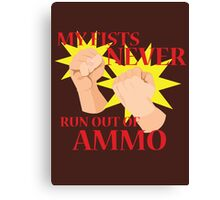 MY FISTS NEVER RUN OUT OF AMMO Canvas Print