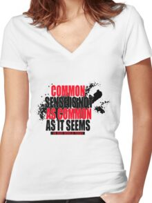 Common sense is not as common as it seems in our world today Women's Fitted V-Neck T-Shirt