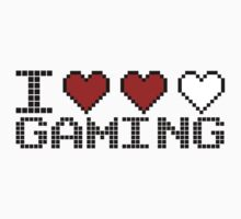 I Love Gaming  by GregWR