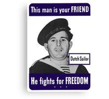 Dutch Sailor -- This Man Is Your Friend Canvas Print