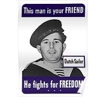 Dutch Sailor -- This Man Is Your Friend Poster