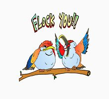 Flock You Birds Unisex T-Shirt
