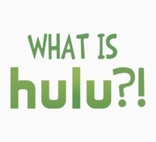 What Is Hulu? Shirt Kids Clothes