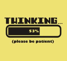 Thinking 53% Please Be Patient Baby Tee