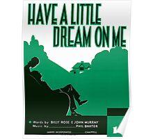 HAVE A LITTLE DREAM ON ME   (vintage illustration) Poster