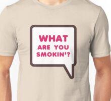 WHAT ARE YOU SMOKIN'? Dunkin Parody Unisex T-Shirt