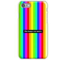 'She keeps me warm.' iPhone Case/Skin