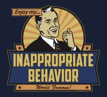 Enjoy My Inappropriate Behavior by AngryMongo