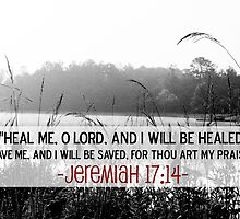 Jeremiah 17:14 by sacredmoments