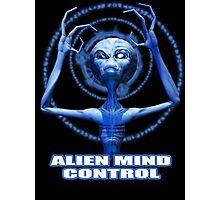 Alien Mind Control! Photographic Print