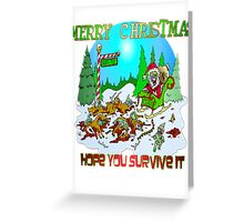 Zombie Santa is here Greeting Card