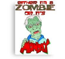 Monday Zombie Canvas Print