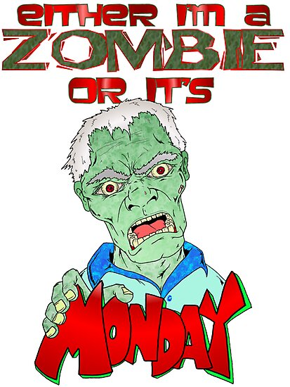Monday Zombie by Skree