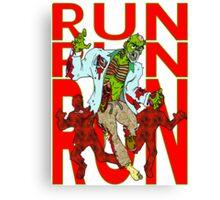 Zombies, Runnnn Canvas Print