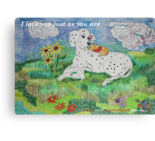 I love you just as you are <3  Canvas Print